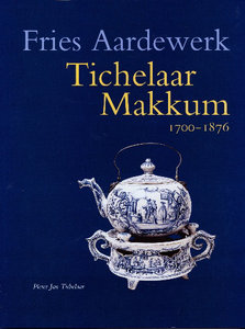 Fries aardewerk iii tichelaar makkum 1700 1876 spa for Tichelaar makkum tegels